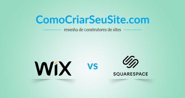 Wix ou Squarespace: Qual é Melhor?